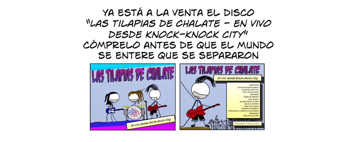 """Ya está a la venta el disco """"Las Tilapias de Chalate - En vivo desde Knock-Knock City"""". Cómprelo antes de que el mundo se entere que se separaron"""