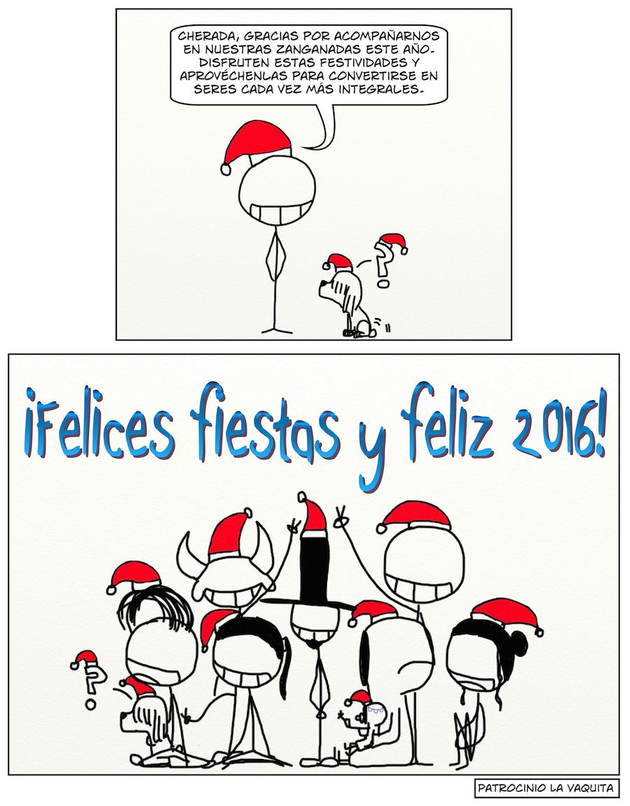 Cherada, gracias por acompañarnos en nuestras zanganadas este año. Disfruten estas festividades y aprovéchenlas para convertirse en seres cada vez más integrales. ¡Felices fiestas y feliz 2016!
