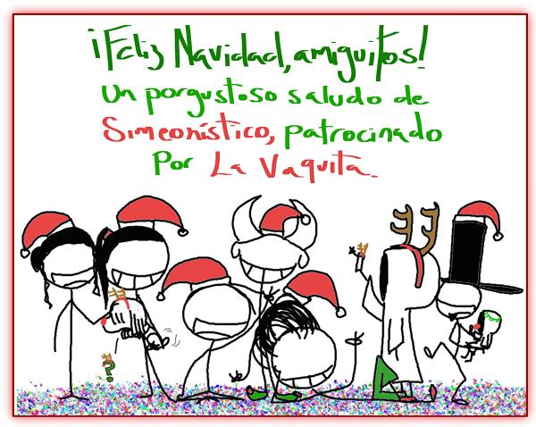 ¡Feliz navidad, amiguitos! Un porgustoso saludo de Simeonístico, patrocinado por La Vaquita