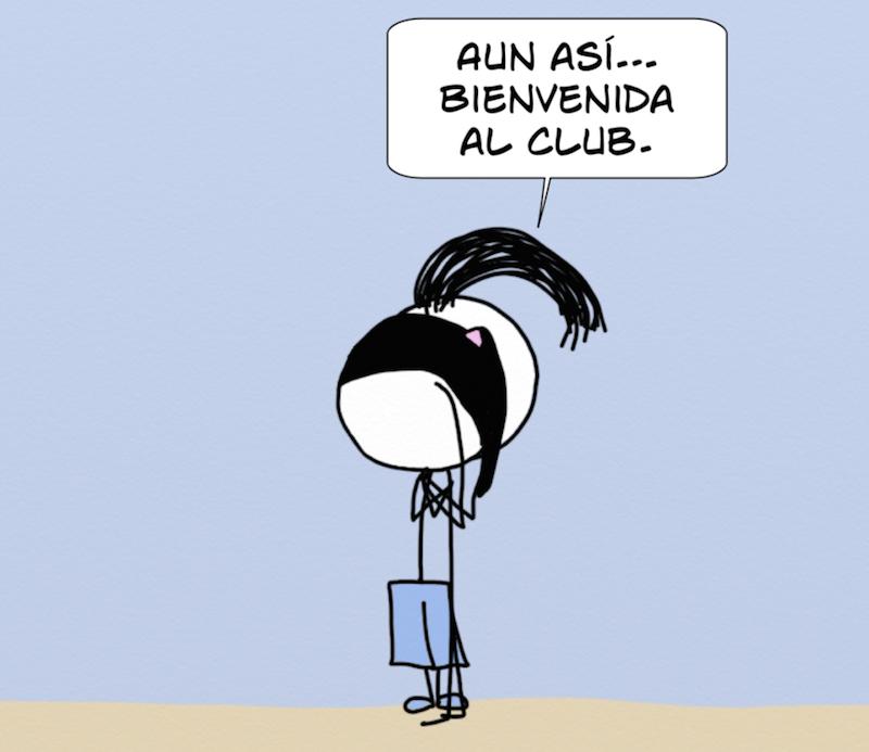 Aun así...bienvenida al club.